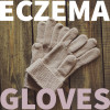 Eczema Gloves: Everything you need to know